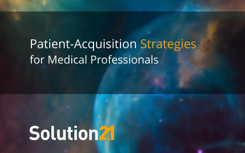 Patient Acquisition Strategies for Medical Professionals