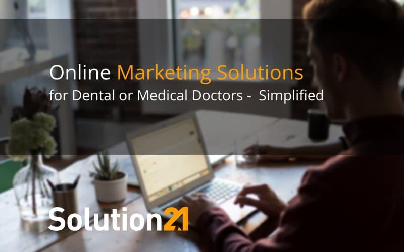 Online Marketing Solutions for Dental or Medical Doctors - Simplified